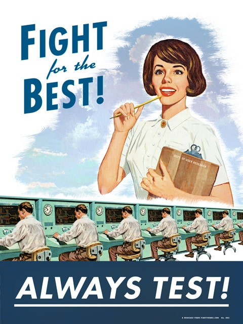 WW2 style poster that reads 'Fight for the Best! Always Test!'.